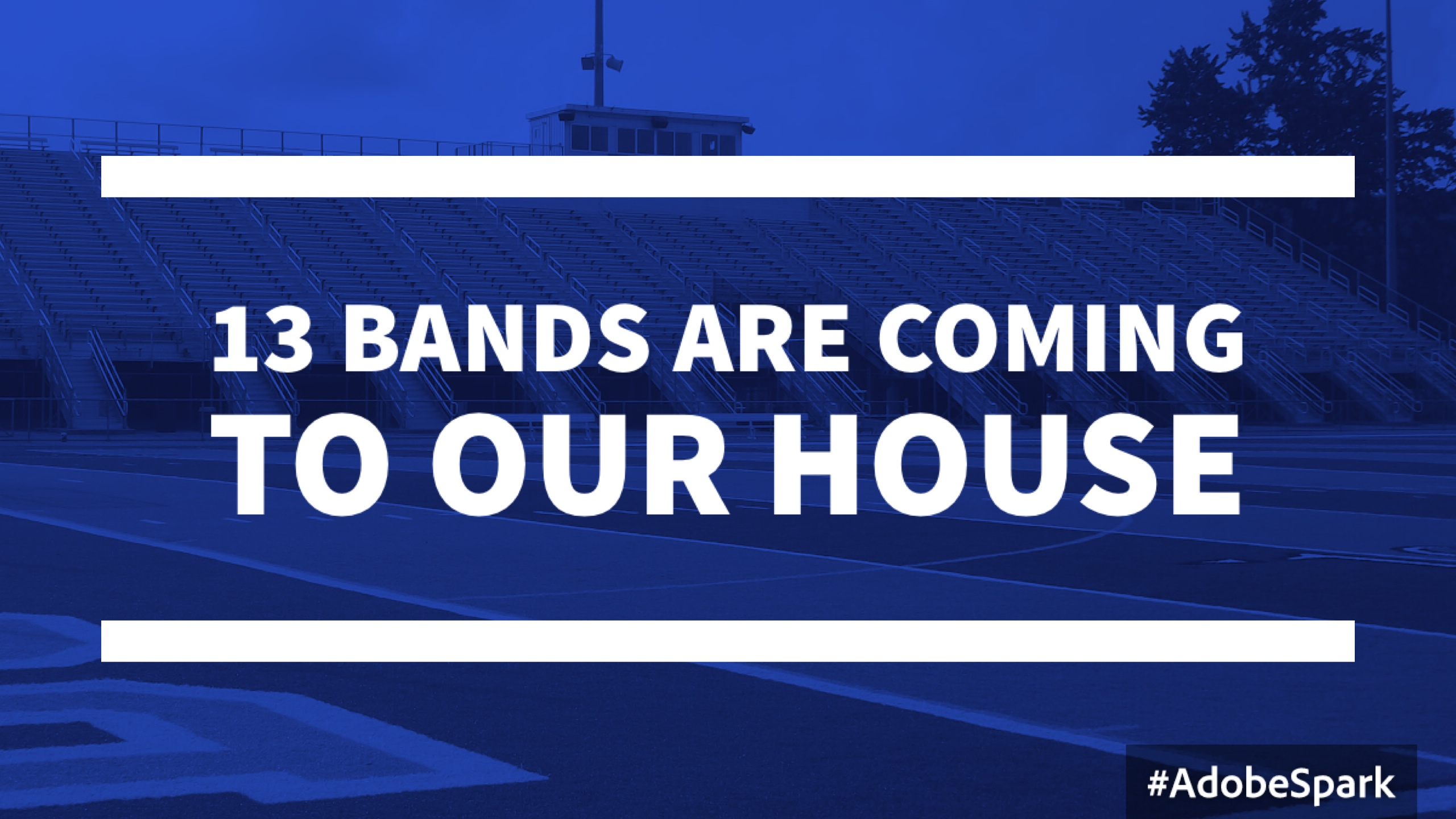 13 Bands Are Coming To Our House