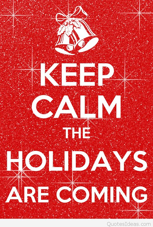 53750-keep-calm-the-holidays-are-coming